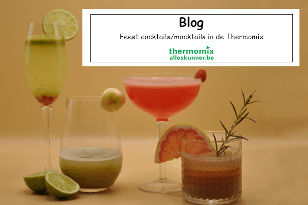 Thermomix feestcocktails / mocktails in de Thermomix